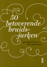 50 Betoverende Bruidsjurken-Hadewijch Ceulemans