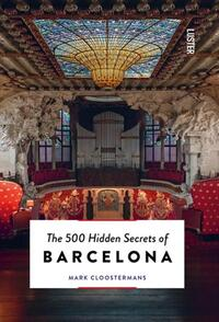 The 500 Hidden Secrets of Barcelona-Mark Cloostermans