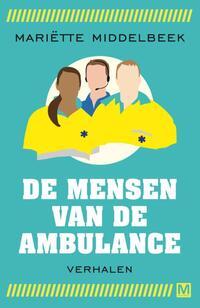 Mensen van de ambulance-Mariëtte Middelbeek