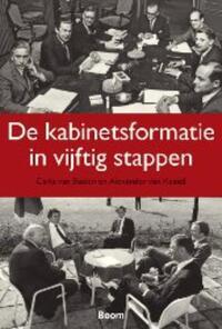 De kabinetsformatie in vijftig stappen-Alexander van Kessel, Carla van Baalen