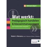 Beknopte uitgave wat werkt: pedagogisch handelen en klassenmanagement-Debra J. Pickering, Jana S. Marzano, Robert J. Marzano
