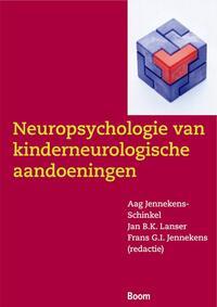 Neuropsychologie van neurologische aandoeningen in de kindertijd-Aag Jennekens-Schinkel, Frans Jennekens, Jan Lanser-eBook