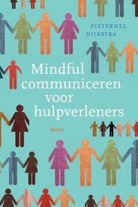 Mindful communiceren voor hulpverleners-Pieternel Dijkstra-eBook