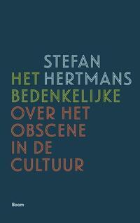 Het bedenkelijke - Over het obscene in de cultuur-Stefan Hertmans-eBook