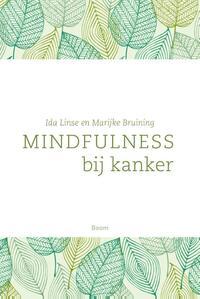 Mindfulness bij kanker-Ida Linse, Marijke Bruining-eBook