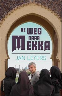 De weg naar Mekka-Jan Leyers-eBook