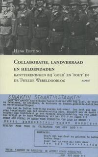 Collaboratie, landverraad en heldendaden-Henk Eefting