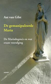 De gemanipuleerde Maria-Aat van Gilst