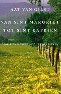 Van Sint Margriet tot Sint Katrien-Aat van Gilst