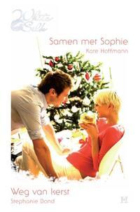 Samen met Sophie ; Weg van kerst-Kate Hoffmann, Stephanie Bond-eBook