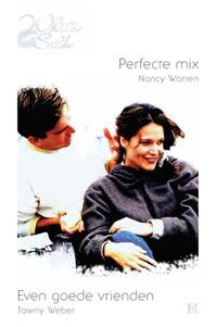 Perfecte mix ; Even goede vrienden-Nancy Warren, Tawny Weber-eBook