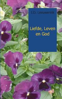 Liefde, Leven en God-I.D. Leeuwerink