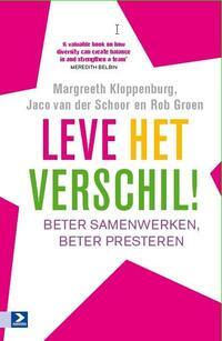 Leve het verschil!-Jaco van der Schoor, Margreeth Kloppenburg, Rob Groen
