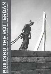 Building the Rotterdam-Marcel Möring, Ruud Sies