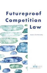 Futureproof Competition Law-Anna Gerbrandy