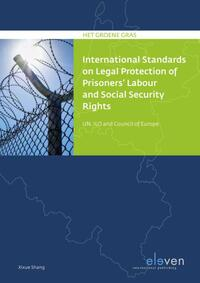International Standards on Legal Protection of Prisoners' Labor and Social Security Rights-Xixue Shang
