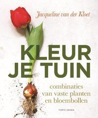 Kleur je tuin-Jacqueline van der Kloet