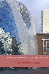 Productontwikkeling in een digitale wereld-Ton van den Hoogen