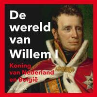 De wereld van Willem I-Arjan Poelwijk, Paul Brood, Ron Guleij, Wout de Vuyst