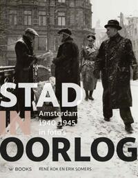 Stad in oorlog - Amsterdam 40-45-Erik Somers, René Kok
