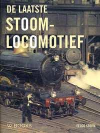 De laatste stoomlocomotief-Eelco Storm