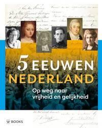 5 eeuwen Nederland-Arjan Poelwijk, Paul Brood