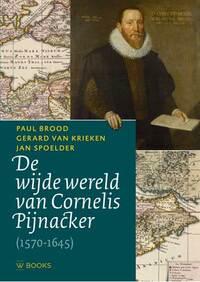 De wijde wereld van Cornelis Pijnacker-Gerard van Krieken, Jan Spoelder, Paul Brood