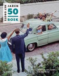 Het Grote Jaren 50 boek-Erik Somers, Paul Brood, René Kok