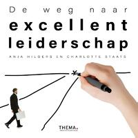De weg naar excellent leiderschap-Anja Hilgers, Charlotte Staats