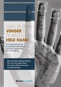 Geef ze een vinger en ze willen de hele hand-Bas de Wilde, Marijke Malsch, Mark Hornman, Tom van den Berg
