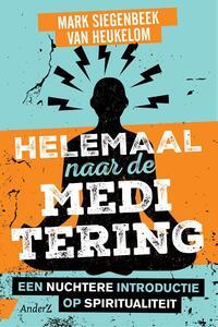 Helemaal naar de meditering-Mark Siegenbeek van Heukelom