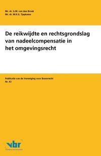 De reikwijdte en rechtsgrondslag van nadeelcompensatie in het omgevingsrecht-G.M. van den Broek, M.K.G. Tjepkema