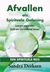 Afvallen als Spirituele Oefening-Sandra Derksen-eBook