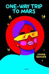 One-way trip to Mars-Johan Bakker