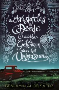 Aristoteles & Dante ontdekken de geheimen van het universum-Benjamin Alire Saenz-eBook