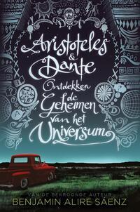 Aristoteles en Dante ontdekken de geheimen van het universum-Benjamin Alire Sáenz