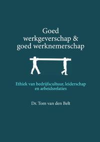 Goed werkgeverschap en goed werknemerschap-Tom van den Belt