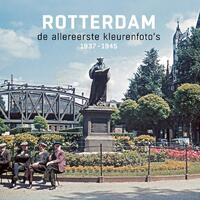 Rotterdam de allereerste kleurenfoto's 1937-1945-Joop de Jong, René Spork