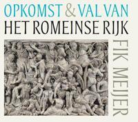 Opkomst en val van het Romeinse rijk-Fik Meijer