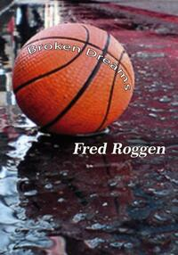 Broken dreams-Fred Roggen