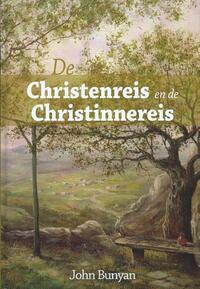 De Christenreis en de Christinnereis naar de eeuwigheid-John Bunyan