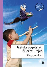 Geluksvogels en Flierefluitjes - dyslexie uitgave-Lizzy van Pelt