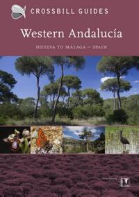 Crossbill Guide Western Andalucia - natuur reisgids Spanje-Dirk Hilbers, John Cantelo, Luc Hoogenstein
