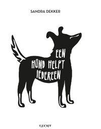 Een hond helpt iedereen-Sandra Dekker-eBook