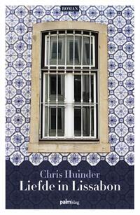 Liefde in Lissabon-Chris Huinder