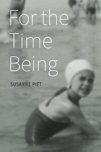 For the Time Being-Susanne Piet