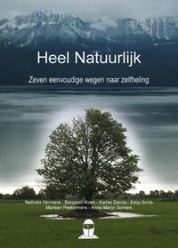 Heel natuurlijk-Anne-Marijn Somers, Benjamin Koen, Eddy Smits, Karine Garcia, Marleen Peetermans, Nathalie Hermans-eBook