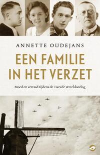 Een familie in het verzet-Annette Oudejans