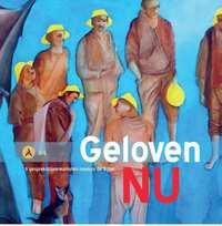 Geloven nu-Harry van de Kamp, Henk Bloem, Hennie Burggraaff, Jos Oostrik, Lidwien Meijer, Marjet de Jong, Peter Dullaert