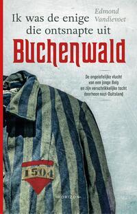 Ik was de enige die ontsnapte uit Buchenwald-Edmond Vandievoet-eBook